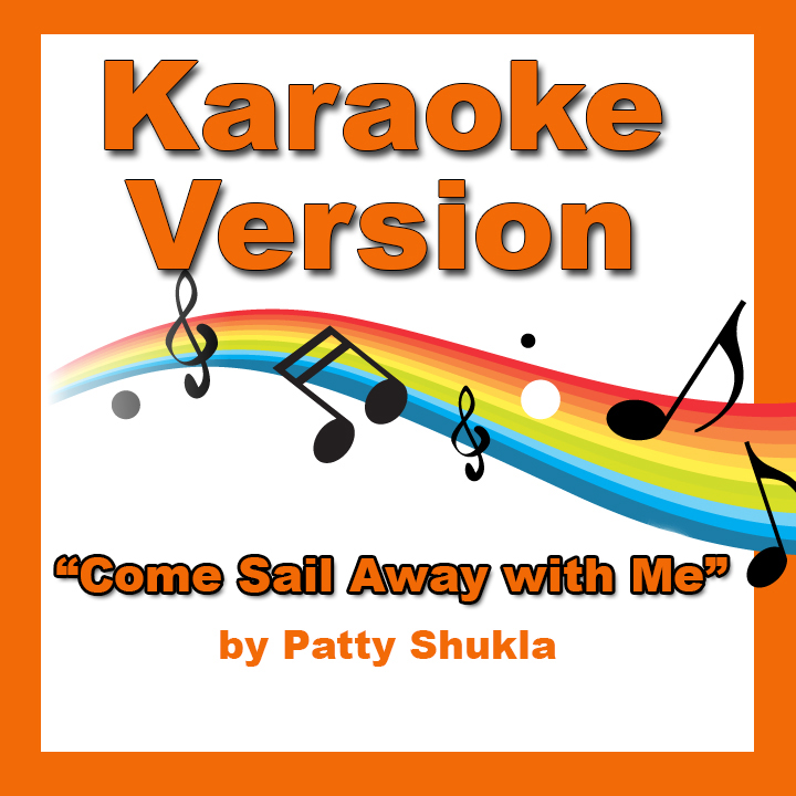 Come Sail Away with Me Karaoke Version