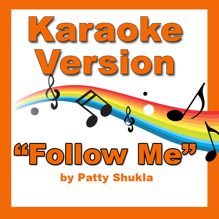 Follow Me Karaoke Version
