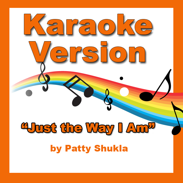 Just the Way I Am Karaoke Version