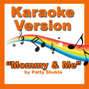 Mommy and Me Karaoke Version