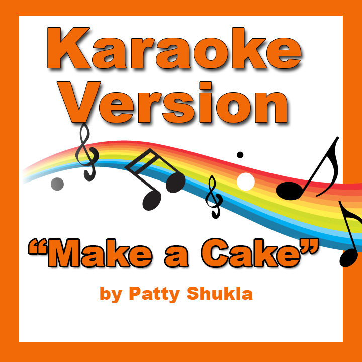 Make a Cake Karaoke Version