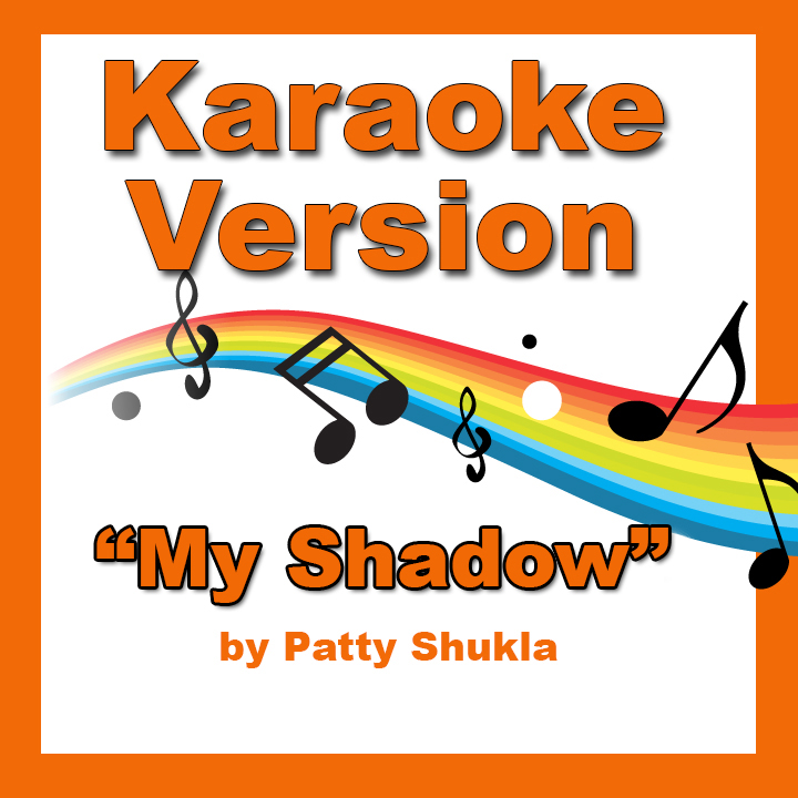 My Shadow Karaoke Version